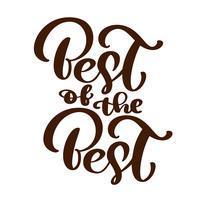 Bestes der besten Textvektorkalligraphie, die positives Zitat beschriftet vektor