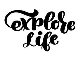 Inspirational Zitat erforschen das Leben. Handgeschriebener Kalligraphietext. Motivspruch für Wanddekoration. Vector Kunstabbildung. Auf hintergrund isoliert. Inspirierendes Zitat