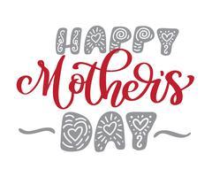 Happy Muttertag Hand gezeichnet, Zitate Schriftzug. Vector T-Shirt oder Postkartendruckdesign, kalligraphische Textdesignschablonen des Vektors, Illustration in der skandinavischen Art lokalisiert auf weißem Hintergrund
