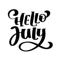 Hej juli bokstäver skriva ut vektortext. Sommar minimalistisk illustration. Isolerad kalligrafi fras på vit bakgrund