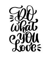 Gör vad du älskar vektor bokstäver kort