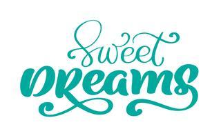 Söta drömmar Vektor text hand skriftligt bokstäver citat