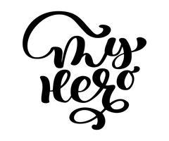 Min far min hero fras. Handtecknad bokstäver för Fars dag. Bläckillustration. Modern pensel kalligrafi. Isolerad på vit bakgrund. Lycklig faders dag kalligrafiaffisch