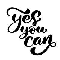 Inspirerande citat Ja, du kan. Handskriven kalligrafi text. Motivational säger för väggdekoration. Vektor illustration. Isolerad på bakgrunden. Inspirerande citat