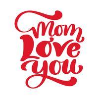 Handtecknad brevmamma älskar dig. inskription isolerad på vit bakgrund. design för semesterhälsningskort och inbjudan till den lyckliga morsdagen, födelsedag och föräldrars dag
