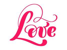 Lieben Sie Grußkartendesign mit stilvollem rotem Text für glückliche Valentinsgruß-Tagesfeier. Zitat Schriftzug. Vektorweinlesetext, Phrase beschriftend. Isoliert auf weißem hintergrund