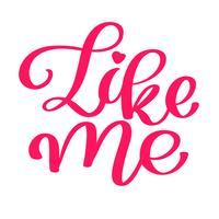 Gilla mig Handtecknad bokstäver med hjärta för sociala medier, blogg, vlog, webb, banner, kort, tryck, kalligrafi vektor illustration