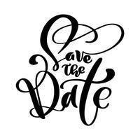 Speichern Sie die Datumstextkalligraphievektorbeschriftung für Hochzeits- oder Liebeskarte. Hand gezeichnete Textphrase. Kalligraphiebeschriftungswortgraphik, Weinlesekunst für Poster und Grußkartendesign