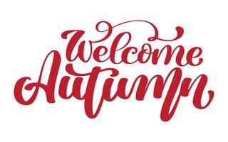Willkommene Herbsthandbeschriftungsphrase auf rotem Vektor-Illustrationst-shirt oder Postkartendruckdesign, Vektorkalligraphietextdesignschablonen, lokalisiert auf weißem Hintergrund