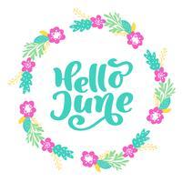 Hej juni bokstäver skriva vektor text och krans med blomma. Sommar minimalistisk illustration. Isolerad kalligrafi fras på vit bakgrund