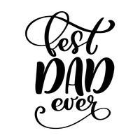 Isolerade Happy fathers day citat på den vita bakgrunden. Bästa pappa någonsin i världen. Grattis etikett, emblem vektor. Mustasch, stjärnor element för din design
