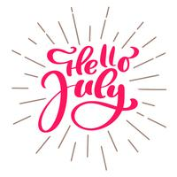 Hallo Juli-Beschriftungsdruck-Vektortext. Sommer minimalistische Darstellung. Getrennte Kalligraphiephrase auf weißem Hintergrund