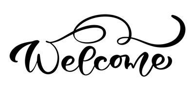 Kalligraphie-Beschriftungstext des Vektors Hand gezeichnetes lokalisiertes Willkommen. Elegante moderne handgeschriebene Zitathochzeit. Tinte Abbildung. Typografieplakat auf weißem Hintergrund. Für Karten, Einladungen, Drucke