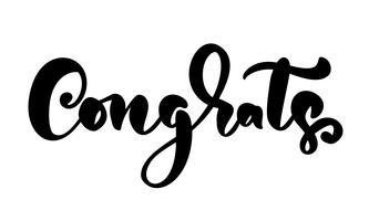 Kalligraphie-Beschriftungstext Congrats des Vektors Hand gezeichneter. Elegantes modernes handgeschriebenes Glückwunschzitat. Tinte isolierte Abbildung. Typografieplakat auf weißem Hintergrund. Für Karten, Einladungen, Drucke
