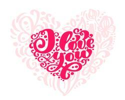 Kalligrafi fras Jag älskar dig med hjärta bakgrund. Vektor Alla hjärtans dag Hand Drawn lettering. Holiday flourish sketch doodle Design valentinkort. kärleksdekoration för webben, bröllop och tryck. Isolerad illustration