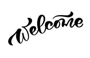 Kalligraphie-Beschriftungstext des Vektors Hand gezeichnetes Willkommen. Elegantes modernes handgeschriebenes Zitat. Tinte Abbildung. Typografiehochzeitsplakat auf weißem Hintergrund. Für Karten, Einladungen, Drucke