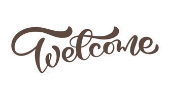 Kalligraphiebeschriftung-Hochzeitstext des Vektors Hand gezeichnetes Willkommen. Elegantes modernes handgeschriebenes Zitat. Tinte Abbildung. Typografieplakat auf weißem Hintergrund. Für Karten, Einladungen, Drucke