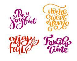 Set med kalligrafi fraser Var glad, Hemsöt hem, njut av höst, Familjens tid för Thanksgiving Day. Holiday Family Positiva citat bokstäver. Vykort eller affisch grafisk design typografi element. Handskriven vektor