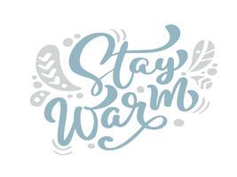 Bleiben Sie warmen blauen Weihnachtsweinlesekalligraphie, die Vektortext mit skandinavischem Zeichnungsdekor des Winters beschriftet. Für Kunstdesign, Mockup-Broschürenstil, Bannerideenabdeckung, Broschürendruck-Flyer, Poster