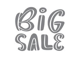 Graue Kalligraphie des großen Verkaufs und Beschriftungstext auf weißem Hintergrund. Hand gezeichnete vektorabbildung EPS10. Sonderangebot Werbebanner Vorlage vektor