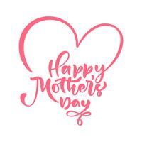 Glad mors dagtext. Handskrivna bläck kalligrafi bokstäver kärlek. Hälsning isolerad Vektor illustration hjärta mall, handritad festivitet typografi affisch, inbjudningsikon