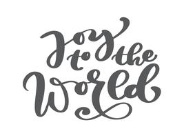 Glädje till världen - Jul dekoration element gjord i vektor. Kalligrafi bokstäver Nyår kort dekoration. Citat isolerat på bakgrunden vektor