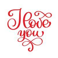 Jag älskar dig vektor modern kalligrafi vykort. Frasen för Alla hjärtans dag och bröllop. Röd bläck illustration. Isolerad på vit bakgrund
