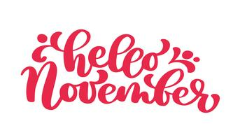 Hej november röd text, hand bokstäver frasen. Vektor illustration t-shirt eller vykort tryck design, vektor kalligrafi text design mallar, isolerad på vit bakgrund