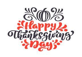 Glad Thanksgiving Calligraphy Text med pumpa, vektor Illustrerad typografi Isolerad på vit bakgrund för hälsningskort. Positivt citat. Handdragen modern borste. T-shirt tryck