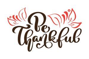 Var tacksam Tack tack hälsningskort. Kalligrafi text och inredning av höstlöv. Handtecknad inbjudan T-shirt tryckdesign. Handskriven modern pensel bokstäver vit bakgrund isolerad vektor