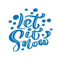 Lassen Sie es blauen Weihnachtsweinlesekalligraphiebeschriftungs-Vektortext mit Winterzeichnungsdekor schneien. Für Kunstdesign, Mockup-Broschürenstil, Bannerideenabdeckung, Broschürendruck-Flyer, Poster