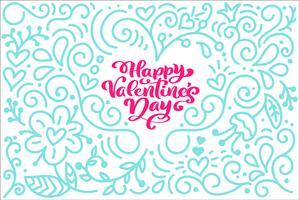 Kort kalligrafi fras Glad hjärtans dag med monoline blomstra hjärta. Vektor Alla hjärtans dag Hand Drawn lettering. Holiday sketch doodle Design valentinkort. Isolerad illustration