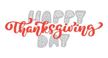Lycklig Thanksgiving Calligraphy Text, vektor Illustrerad typografi Isolerad på vit bakgrund. Positivt citat. Handdragen modern borste. T-shirt tryck