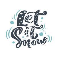 Låt det Snow Christmas vintage kalligrafi bokstäver vektor text med vinter ritning skandinavisk dekor. För konstdesign, mockup broschyr stil, banner idé täcker, häfte tryck flygblad, affisch