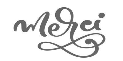 Vektorhand gezeichnet, Merci beschriftend. Elegante moderne handschriftliche Kalligraphie mit dankbarem Zitat auf Französisch. Danke Tinte Illustration. Typografieplakat auf weißem Hintergrund. Für Karten, Einladungen, Drucke etc vektor