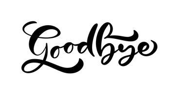 Auf Wiedersehen handgeschriebene Kalligraphie, die moderne Bürste beschriftete, malte Buchstaben. Vektor-Illustration Vorlage für Poster, Flyer, Grußkarte, Einladung und verschiedene Designprodukte