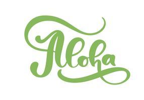 Aloha grüne Beschriftungskalligraphie. Vektor-Illustration Hawaiianische handgefertigte tropische exotische T-Shirt-Grafik. Sommerkleid-Druckentwurf