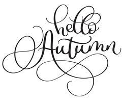 Hallo Herbstwörter auf weißem Hintergrund. Hand gezeichnete Kalligraphie, die Vektorillustration EPS10 beschriftet vektor