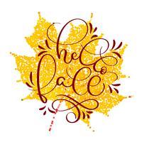 Hallo Falltext auf gelbem Herbstblatt. Hand gezeichnete Kalligraphie, die Vektorillustration EPS10 beschriftet
