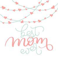Bästa mamma någonsin vektor vintage text och kransar med hjärtan på vit bakgrund. Kalligrafi bokstäver illustration EPS10