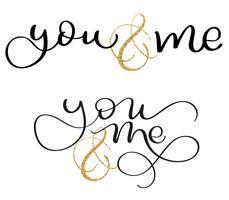 Satz von dir und mir Text auf weißem Hintergrund. Hand gezeichnete Kalligraphie, die Vektorillustration EPS10 beschriftet