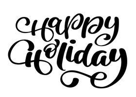 Kalligraphischer Beschriftungstext des glücklichen Feiertagsvektors für Designgrußkarten. Feiertagsgruß-Geschenk-Plakat. Kalligraphie moderne Schrift