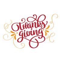 Zitat Happy Thanksgiving Kalligraphie Schriftzug Text. Hand gezeichnetes Erntedankfest-Typografieplakatikonenlogo oder -ausweis. Vektor-Vintage-Stil