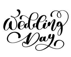 Hochzeitstagvektortext auf weißem Hintergrund. Kalligraphie Schriftzug Abbildung. Für die Präsentation auf Karte, romantisches Zitat für Design-Grußkarten, T-Shirt, Becher, Urlaubseinladungen