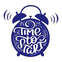 Tid för att börja modern kalligrafi bokstäver stil text med väckarklocka. Vintage vektor illustration på vit bakgrund