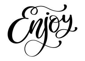 Genießen Sie ein inspirierendes Zitat über Glück. Moderne Kalligraphiephrase mit Hand gezeichnetem Lächeln. Einfache Vektorbeschriftung für Druck und Poster. Typografie-Plakatgestaltung