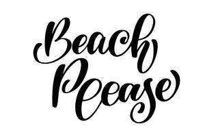Strand Vänligen text Handritad sommarbokstäver Handskriven kalligrafi design, vektor illustration, citat för design hälsningskort, tatuering, semesterinbjudningar, foto överlägg, t-shirt tryck, flygblad, affisch design