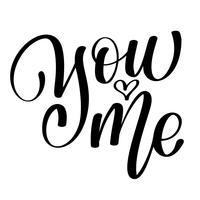 handbokstäver av dig och jag. Lyckliga Alla hjärtans dag kort, romantiskt citationstecken för design hälsningskort, T-tröja, rånar, semesterinbjudningar vektor