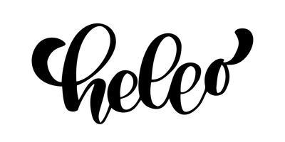 Hej citat meddelande. Kalligrafisk enkel logotyp introduktion stil. Vektor illustration. Enkel svartvitt skylt bokstäver