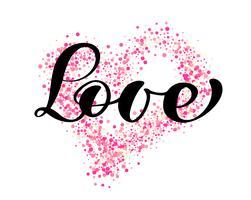 vektor ordet kärlek kalligrafi bokstäver på bakgrunden av rosa konfetti i form av hjärta. Lyckliga Alla hjärtans dag kort. Rolig pensel bläck typografi för foto överlägg t-shirt tryck flygblad affisch design